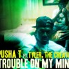 Mp3: Pusha T Ft. Tyler, The Creator – Trouble On My Mind