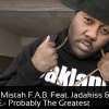 (Mp3) Mistah F.A.B. ft Jadakiss & N.O.R.E. – Probably The Greatest