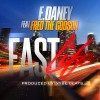 (Mp3) E.DANEY FT FRED THE GODSON – FAST LIFE [FEATURED ON XXL MAGAZINE]