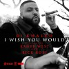 (Mp3) Dj Khaled ft Kanye West & Rick Ross – I Wish You Would