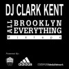 (Artwork) @DjClarkKent – All Brooklyn Everything (Part 1)