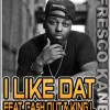 (Mp3) @Frescokane ft @TherealCashOut & @KingL – I Like Dat
