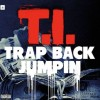 (Mp3) @TIP  – Trap Back Jumpin